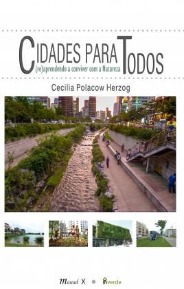 """Capa do livro """"Cidades para TODOS: (re)aprendendo a conviver com a NATUREZA, lançado no dia 5 de junho com apresentação de Luiz Fernando Janto e prefácios de Cynthia Rosenzweig and Thomas Elmqvist."""