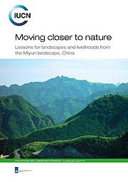 Moving closer to nature - Miyun landscape China - IUCN